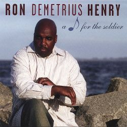 Ron Demetrius Henry - A Note for the Soldier