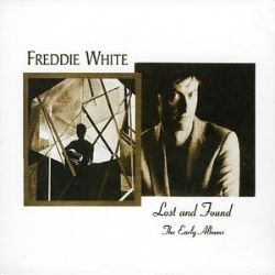 Freddie White / Freddie White - Lost and Found