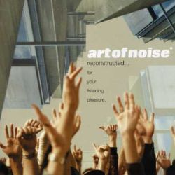 The Art of Noise - Reconstructed