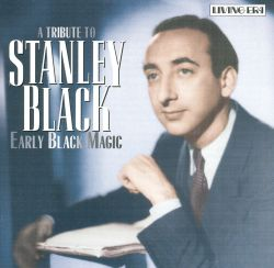 Early Black Magic: A Tribute to Stanley Black
