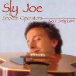 Sly Joe - Your Lively Love
