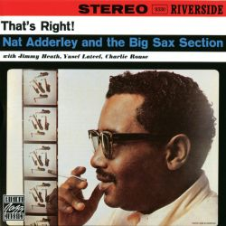 That's Right!: Nat Adderley and the Big Sax Section