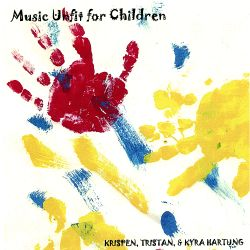 Krispen Hartung - Music Unfit for Children