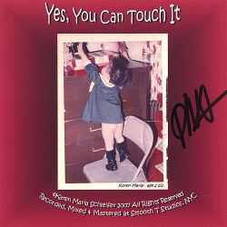 Karen Maria Schleifer - Yes, You Can Touch It