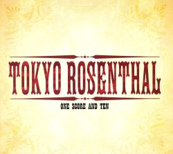 Tokyo Rosenthal - One Score And Ten