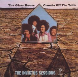 The Glass House - Crumbs Off the Table: The Invictus Sessions