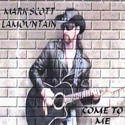 Mark Scott Lamountain - Come to Me