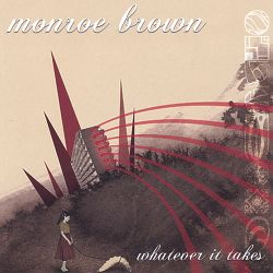 Monroe Brown - Whatever It Takes