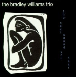 Bradley Williams - The Next Sound You Hear