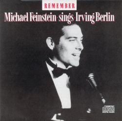 Michael Feinstein - Remember: Michael Feinstein Sings Irving Berlin