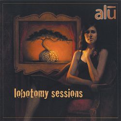 Alu - Lobotomy Sessions