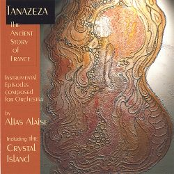 Alias Alaise - Tanazeza: The Ancient Story of France