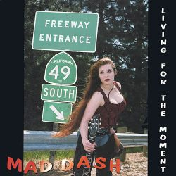 Mad Dash - Living for the Moment