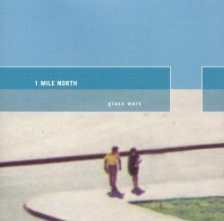 One Mile North - Glass Wars