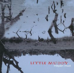 Little Muddy - Mayan Mud
