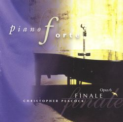 Christopher Peacock - Pianoforte Opus 6: Finale