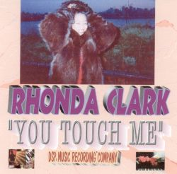Rhonda C. Clark - You Touch Me