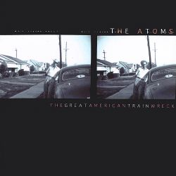 The Great American Trainwreck - The Atoms
