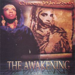 Queen Makedah - The Awakening