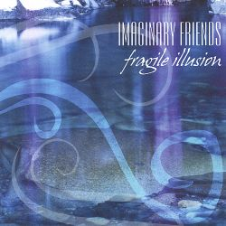 Imaginary Friends - Fragile Illusion