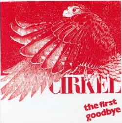 The Cirkle - The First Goodbye