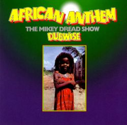 Mikey Dread - African Anthem
