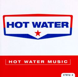 Hot Water - Hot Water Music