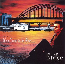 Spike - It's a Treat to Be Alive