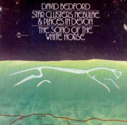 David Bedford: Star Clusters, Nebulae & Places in Devon; The Song of the White Horse