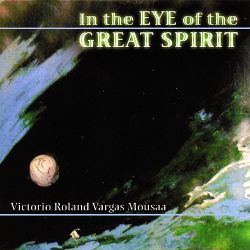 Victorio Roland Mousaa - In the Eye of the Great Spirit