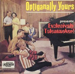 Optiganally Yours Presents: Exclusively Talentmaker