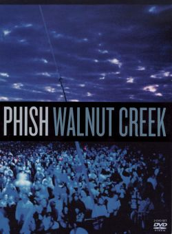 Phish - Walnut Creek