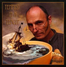 James Hurley - Tempest in a Teacup