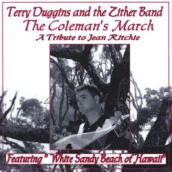 Terry Duggins - The Colemans March-Jean Ritchie Tribute