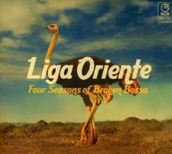 Liga Oriente - Four Seasons of Broken Bossa