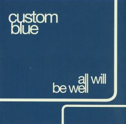 Custom Blue - All Will Be Well