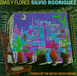 Dias Y Flores: Song of the Nueva Trova Cubana