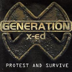 Generated X-Ed - Protest and Survive