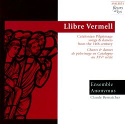 Llibre Vermell: Catalonian Pilgrimage Songs and Dances from the 14th Century