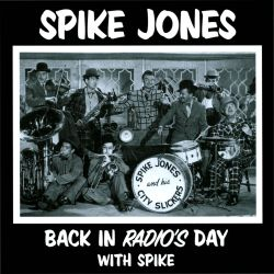 Spike Jones - Back in Radio's Day with Spike