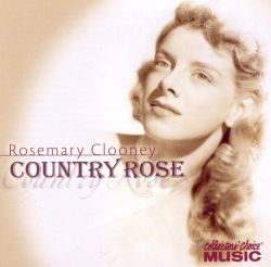 Rosemary Clooney - Country Rose