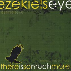 Ezekiel's Eye - There Is So Much More