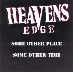 Heaven's Edge - Some Other Place Some Other Time