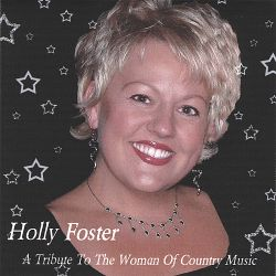 Holly Foster - Tribute to the Women of Country