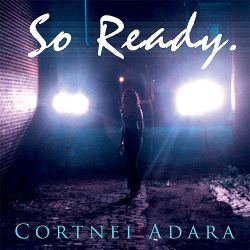 Cortnei Adara - So Ready