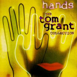 Hands: The Tom Grant Collection