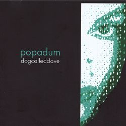 Dog Called Dave - Popadum