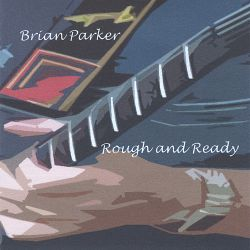 Brian Parker - Rough and Ready