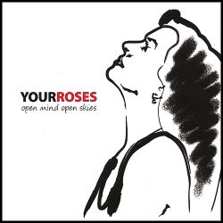 Your Roses - Open Mind Open Skies