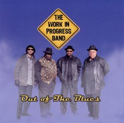 The Work in Progress Band - Out of the Blues